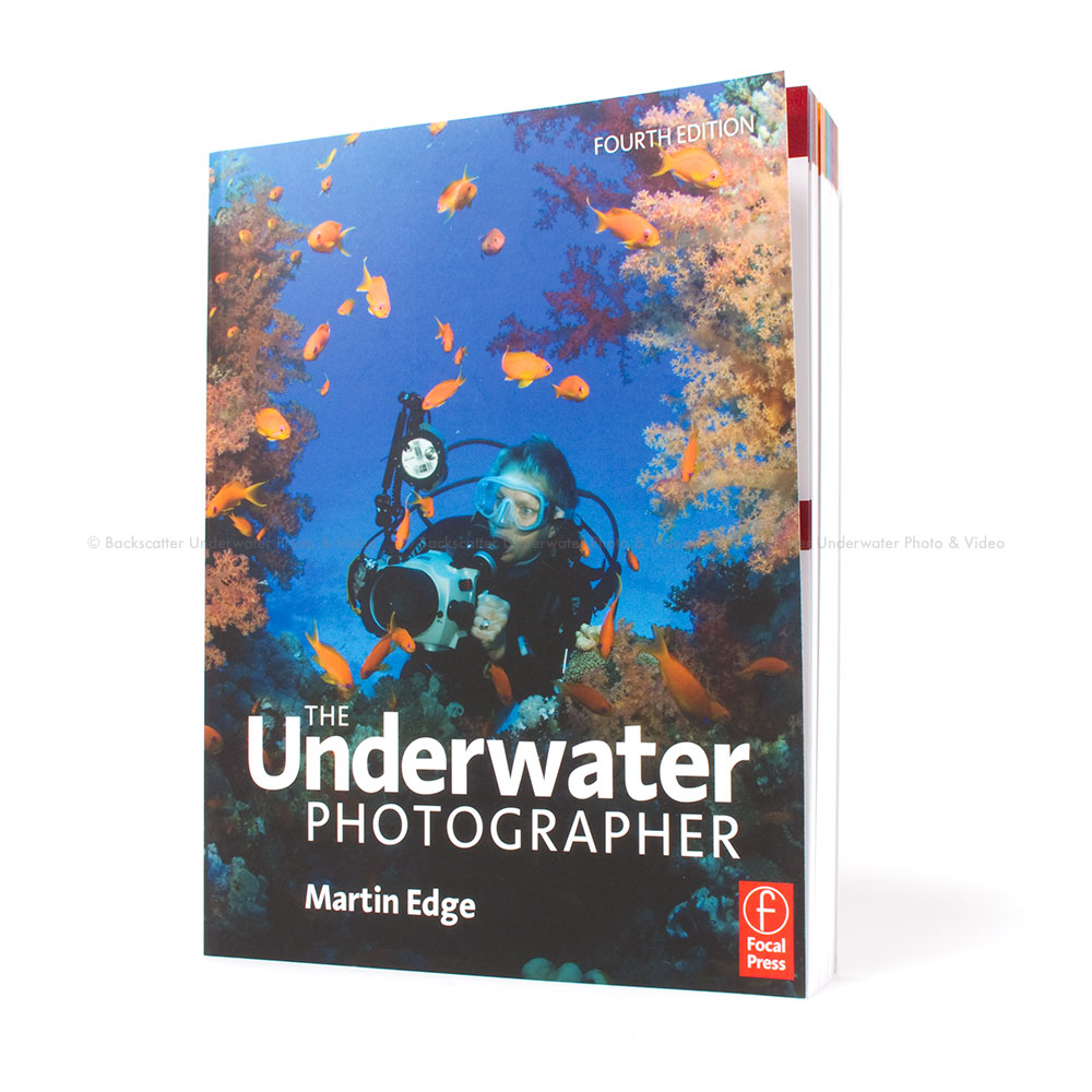 The Underwater Photographer Book, 4th Edition Martin Edge