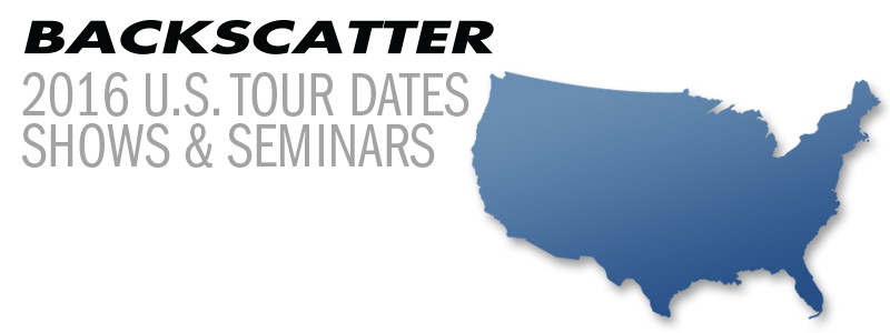 Backscatter U.S. Tour Dates: Gear and Seminars in a Town Near You!