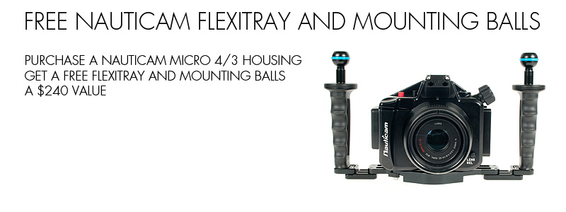 Free Nauticam Flexitray and mounting balls with purchase of select Micro 4/3 housings