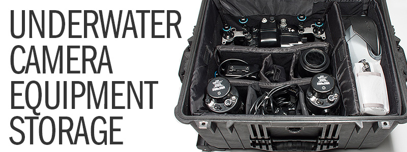 How to Store Your Underwater Camera System
