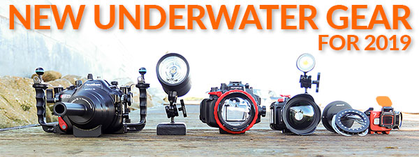 New Underwater Camera Gear Coming in 2019