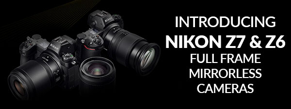 The New Nikon Z7 & Z6 Full Frame Mirrorless Cameras