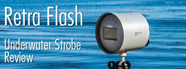 Retra Flash - Underwater Strobe Test and Review