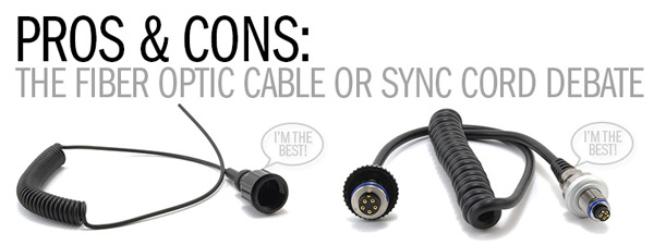 The Fiber Optic Cable or Sync Cord Debate - Pros & Cons