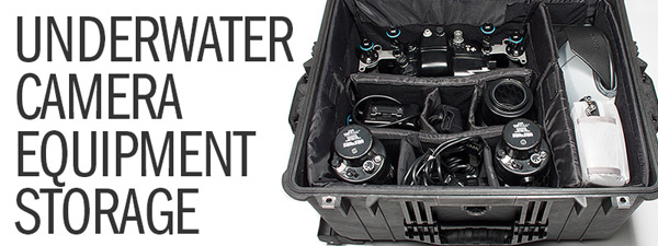 Underwater Camera Equipment Storage - Extend the Life of Your Gear