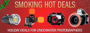 7 SMOKING HOT HOLIDAY DEALS FOR UNDERWATER PHOTOGRAPHERS