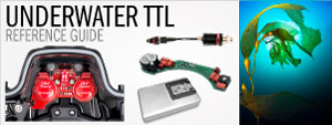 Underwater Camera and Housing TTL Reference Guide