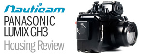 Panasonic Lumix GH3 and Nauticam NA-GH3 Underwater Housing Review